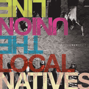 Local Natives / The Union Line Split